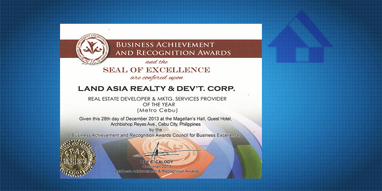 Business Achievement and Recognition Award 2013 as Real Estate Developer & Mktg Services Provider of the Year (Metro Cebu)4