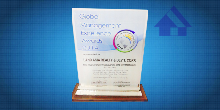 Global Management Excellence Awards 2014 as Most Trusted Real Estate Developer and Marketing Service Provider (Metro Cebu)