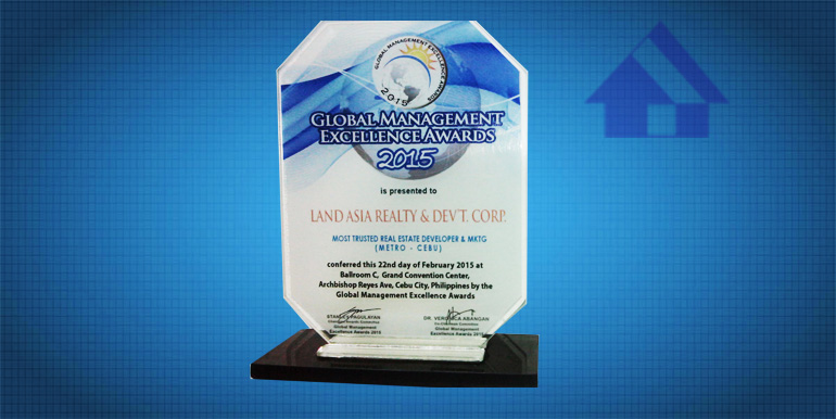 Global Management Excellence Awards 2015 as Most Trusted Real Estate Developer and Marketing (Metro Cebu)