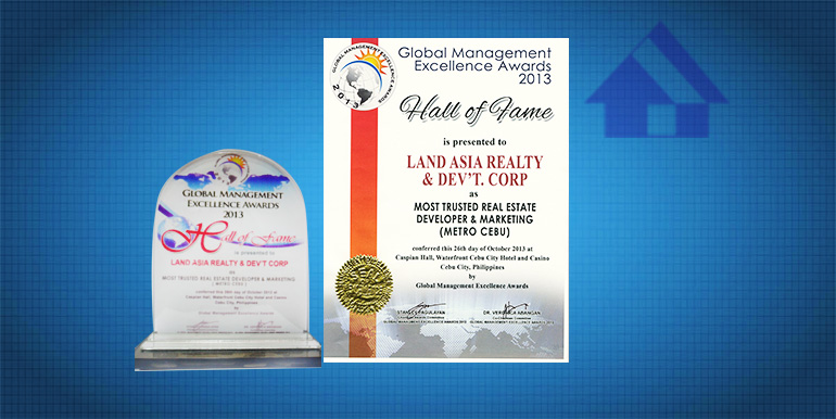 Hall of Fame 2013 as Most Trusted Real Estate Developer & Marketing (Metro Cebe)